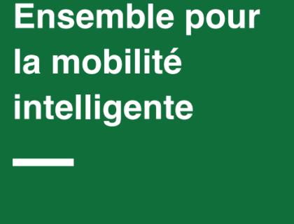 Mobilité 3.0 : Ensemble pour la mobilité intelligente