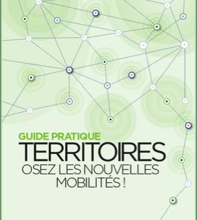 Guide pratique Territoires : « Osez les nouvelles mobilités ! »
